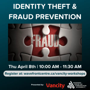 Poster dark teal background with white text and image of puzzle pieces with word FRAUD in center. Text reads: Identity & Fraud prevention April 8 10 AM Presented by Vancity logo Wavefront logo