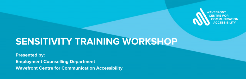 A dark and light blue background illustration. Top right corner shows the Wavefront Centre logo. Accompanying text: Sensitivity Training Workshop. Presented by: Employment Counselling Department. Wavefront Centre for Communication Accessibility.